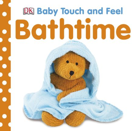 Touch & Feel: Bathtime