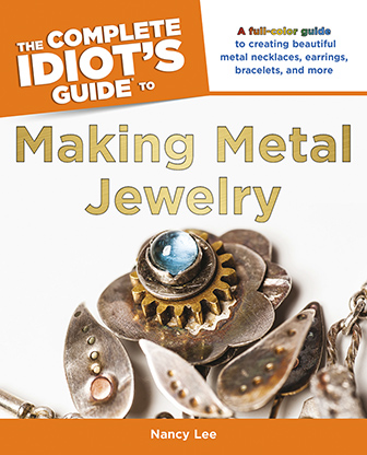 Idiot's Guides: Making Metal Jewelry