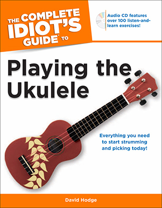 Idiot's Guides: Playing Ukulele