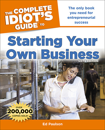 Idiot's Guides: Starting Your Own Business