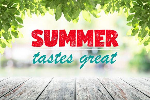 Great Tastes of Summer!