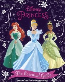 Disney Princess The Essential Guide, New Edition