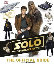 Solo: A Star Wars Story The Official Guide