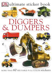 Ultimate Sticker Book: Diggers and Dumpers