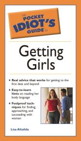 The Pocket Idiot's Guide to Getting Girls