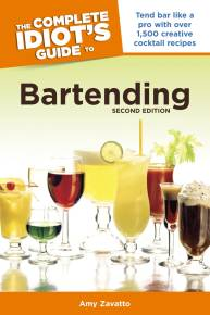 The Complete Idiot's Guide to Bartending, 2nd Edition