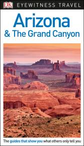 DK Eyewitness Travel Guide Arizona and the Grand Canyon