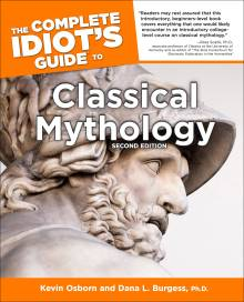 The Complete Idiot's Guide to Classical Mythology, 2nd Edition