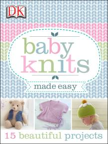 Baby Knits Made Easy