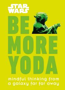 Star Wars Be More Yoda