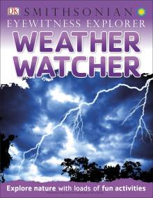 Eyewitness Explorer: Weather Watcher