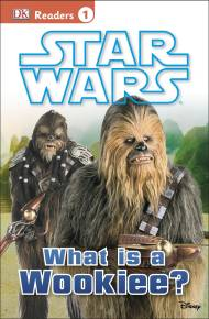 DK Readers L1: Star Wars: What Is A Wookiee?