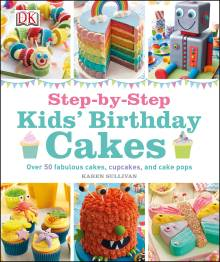 Step-by-Step Kids' Birthday Cakes