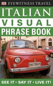 Eyewitness Travel Guides: Italian Visual Phrase Book