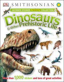 Ultimate Sticker Activity Collection: Dinosaurs and Other Prehistoric Life