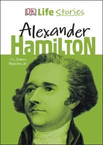 DK Life Stories Alexander Hamilton