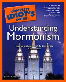 The Complete Idiot's Guide to Understanding Mormonism