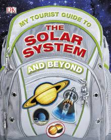 My Tourist Guide to the Solar System...And Beyond