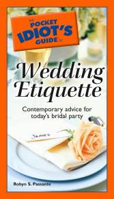The Pocket Idiot's Guide to Wedding Etiquette