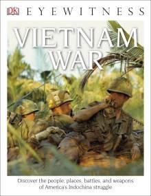 DK Eyewitness Books: Vietnam War