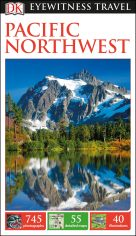 DK Eyewitness Travel Guide Pacific Northwest