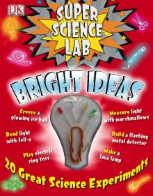 Super Science Lab: Bright Ideas