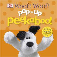 Pop-Up Peekaboo! Woof! Woof!