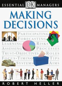 DK Essential Managers: Making Decisions