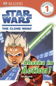 DK Readers L1: Star Wars: The Clone Wars: Ahsoka in Action!
