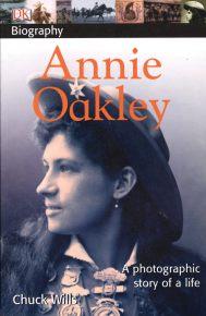 DK Biography: Annie Oakley