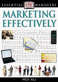 DK Essential Managers: Marketing Effectively