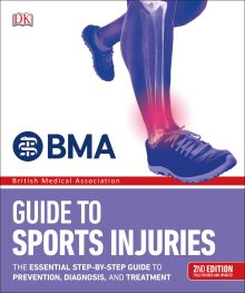 BMA Sports Injuries: A Practical Guide to Recognizing, Treating, and Preventing Injury