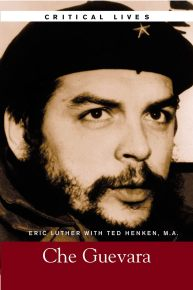 Critical Lives: Che Guevara