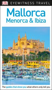 DK Eyewitness Travel Guide Mallorca, Menorca and Ibiza