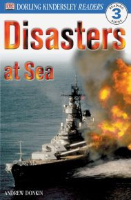 DK Readers L3: Disasters At Sea
