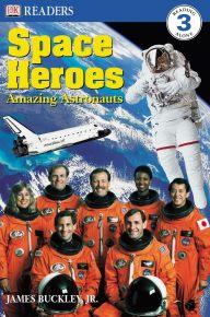 DK Readers L3: Space Heroes: Amazing Astronauts
