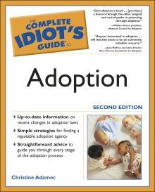 The Complete Idiot's Guide to Adoption, 2nd Edition
