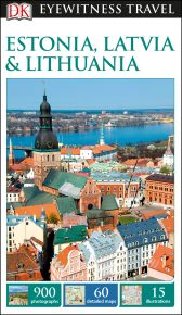 DK Eyewitness Travel Guide Estonia, Latvia and Lithuania