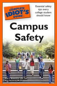 The Complete Idiot's Guide to Campus Safety