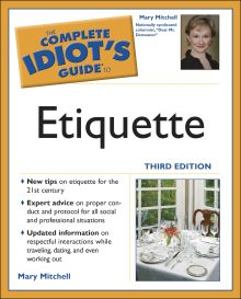 The Complete Idiot's Guide to Etiquette, 3rd Edition