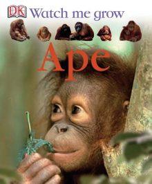 Watch Me Grow: Ape