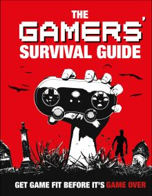 The Gamers' Survival Guide
