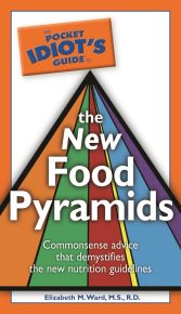 The Pocket Idiot's Guide to the New Food Pyramids