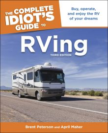 The Complete Idiot's Guide to RVing, 3rd Edition