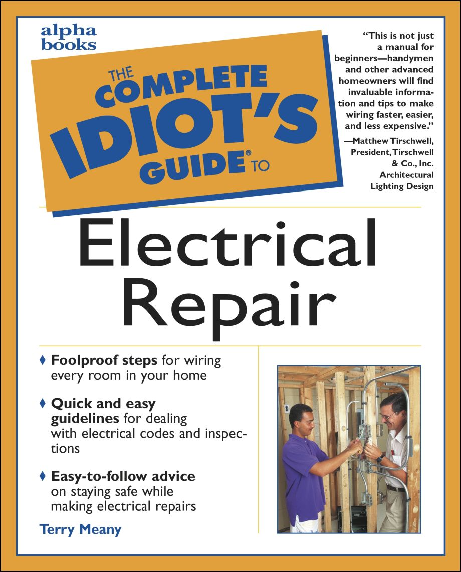 The Complete Idiot's Guide to Electrical Repair on