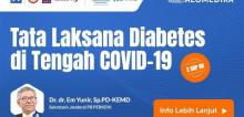 Live Webinar: Tata Laksana Diabetes di Tengah COVID-19