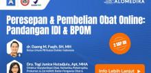 Live Webinar: Peresepan dan Pembelian Obat Online: Pandangan IDI dan BPOM
