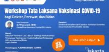 Live Webinar: Workshop Tata Laksana Vaksinasi COVID-19 bagi Dokter, Perawat dan Bidan