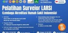 Live Webinar: Pelatihan Surveior LARSI (Lembaga Akreditasi Rumah Sakit Indonesia)