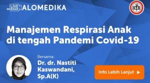 Live Webinar: Manajemen Respirasi Anak di Tengah Pandemi COVID-19